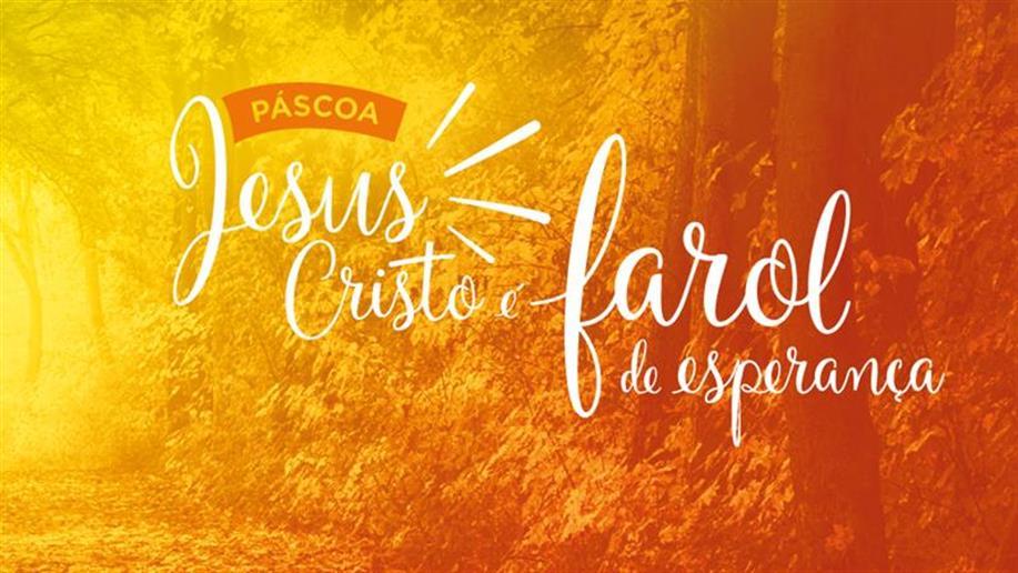 Tempo para perceber que Jesus Cristo é farol de esperança