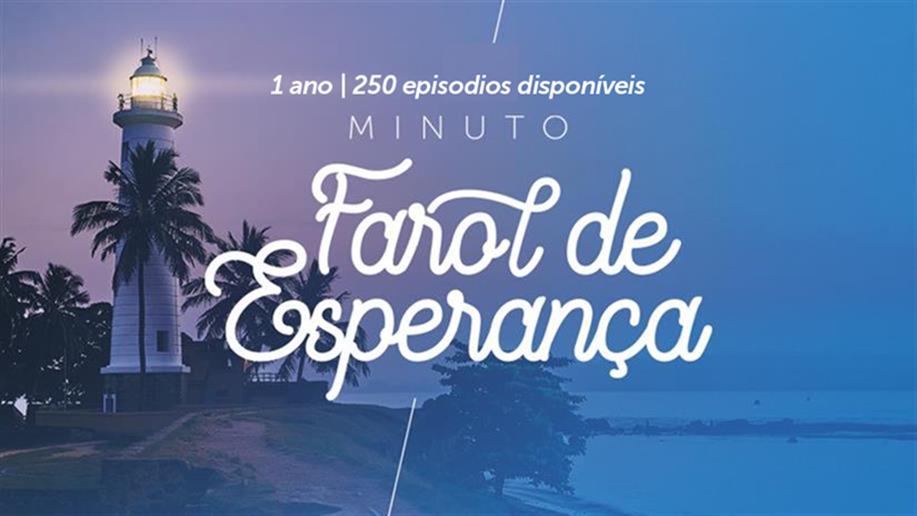 Minuto Farol de Esperança chega ao seu 250º episódio